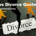 Famous Divorce Quotes - Sad Happy Inspirational Funny