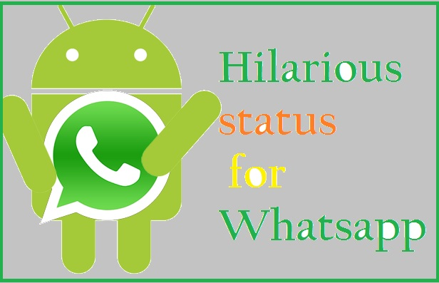 Hilarious status for Whatsapp