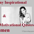 Funny Inspirational & Motivational Quotes on Women